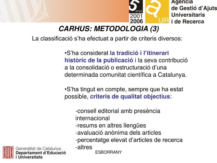 CARHUS: METODOLOGIA (3)