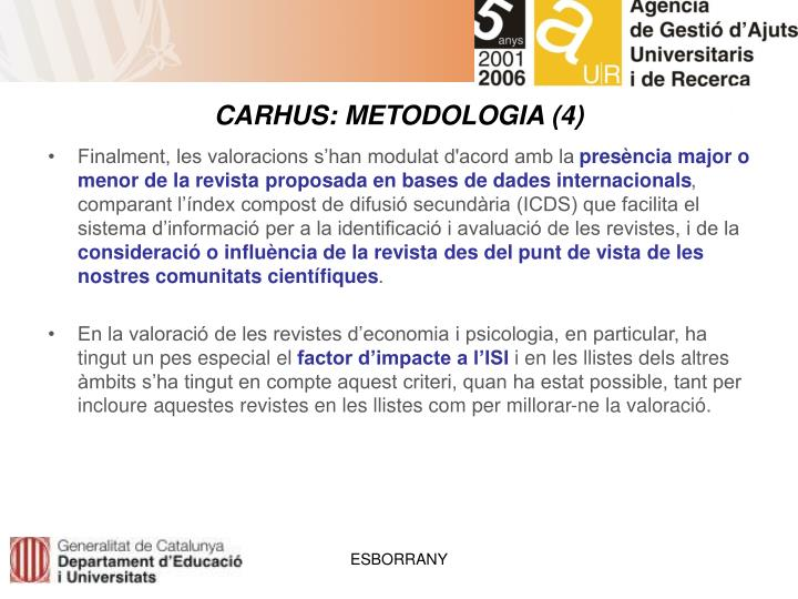CARHUS: METODOLOGIA (4)