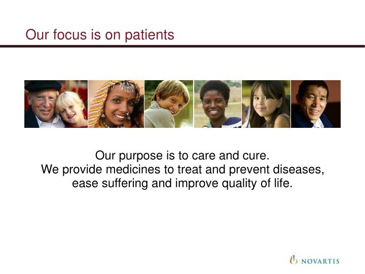 Our focus is on patients