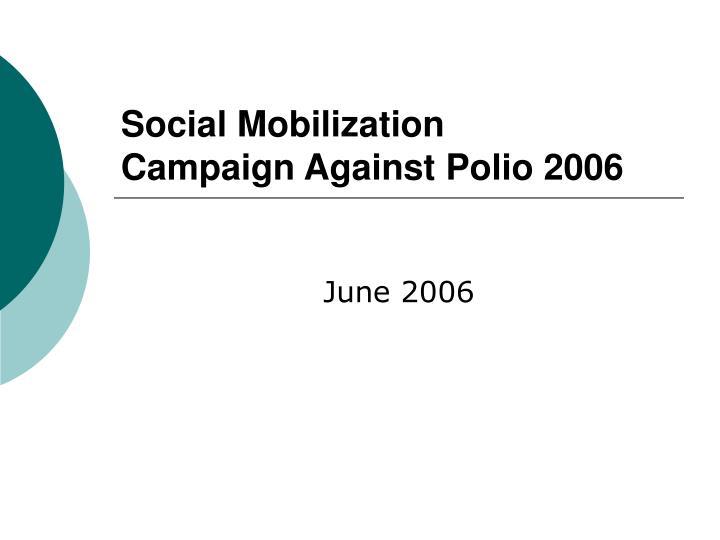 Social mobilization campaign against polio 2006