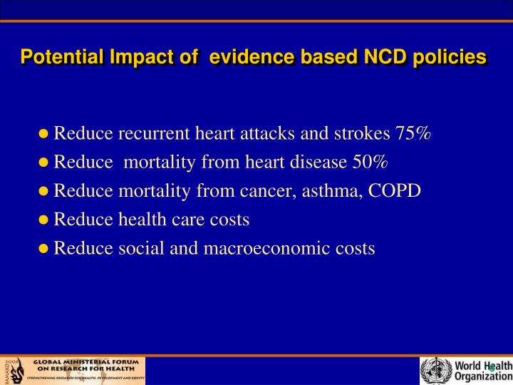 Potential Impact of  evidence based NCD policies
