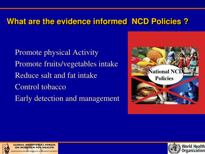 What are the evidence informed  NCD Policies ?