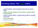 trending topics the next wave1