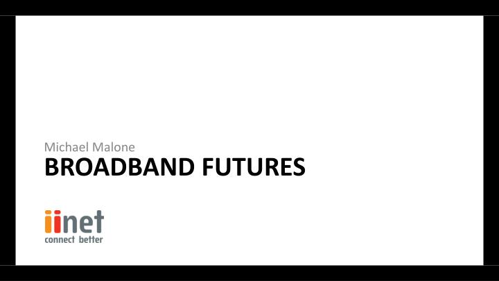 broadband futures n.