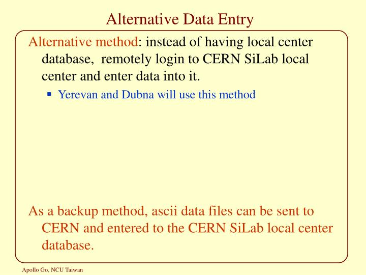 Alternative Data Entry