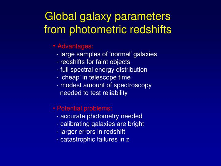 Global galaxy parameters  from photometric redshifts