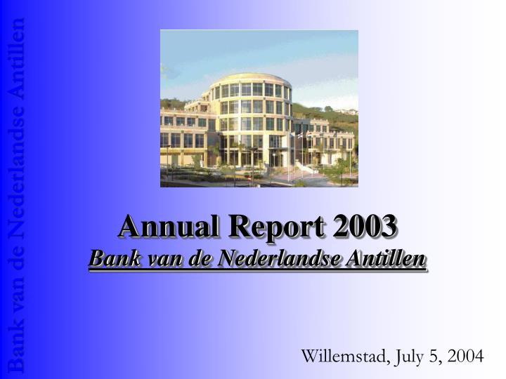 Annual report 2003 bank van de nederlandse antillen
