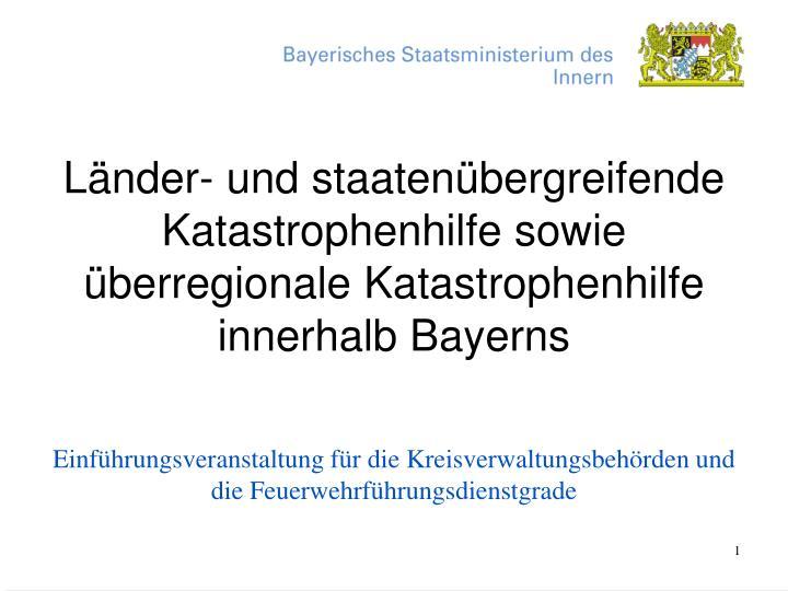Länder- und staatenübergreifende Katastrophenhilfe sowie überregionale Katastrophenhilfe innerhal...