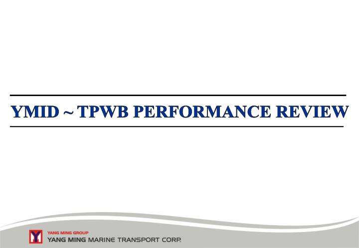 YMID ~ TPWB PERFORMANCE REVIEW