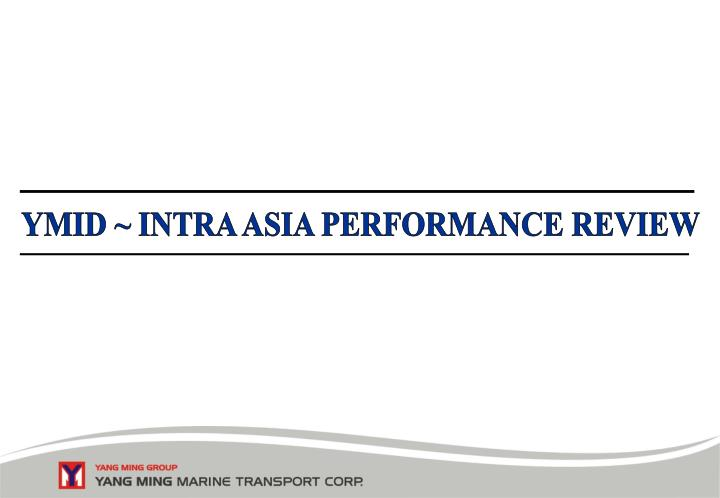 YMID ~ INTRA ASIA PERFORMANCE REVIEW