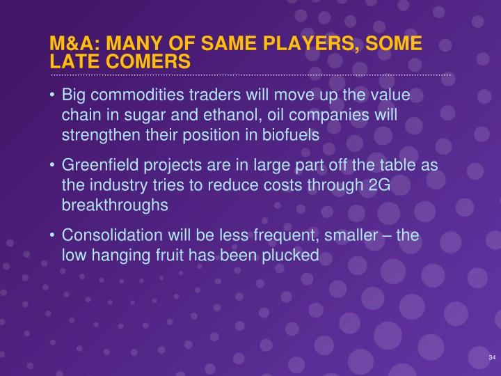 M&A: MANY OF SAME PLAYERS, SOME LATE COMERS