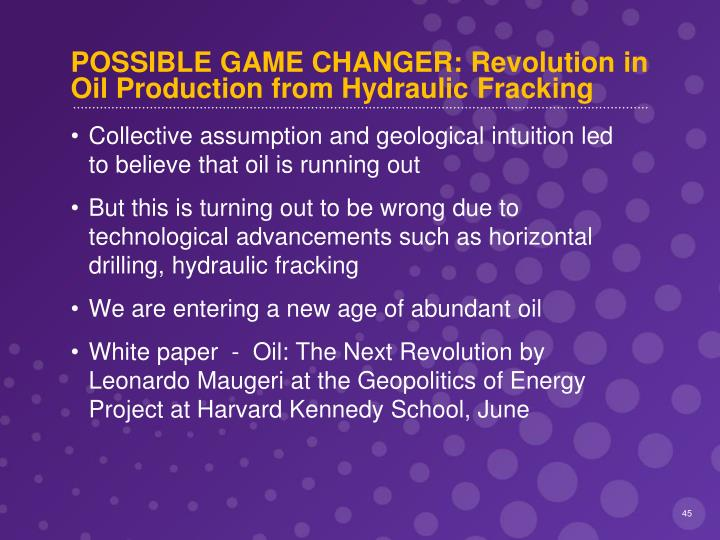 POSSIBLE GAME CHANGER: Revolution in Oil Production from Hydraulic Fracking