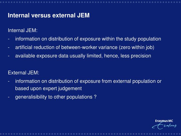 Internal versus external JEM