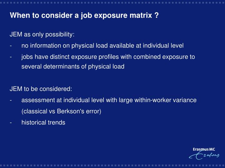 When to consider a job exposure matrix