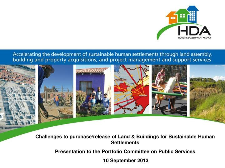 Challenges to purchase/release of Land & Buildings for Sustainable
