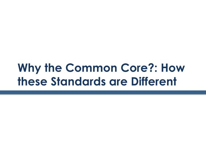 why the common core how these standards are different n.