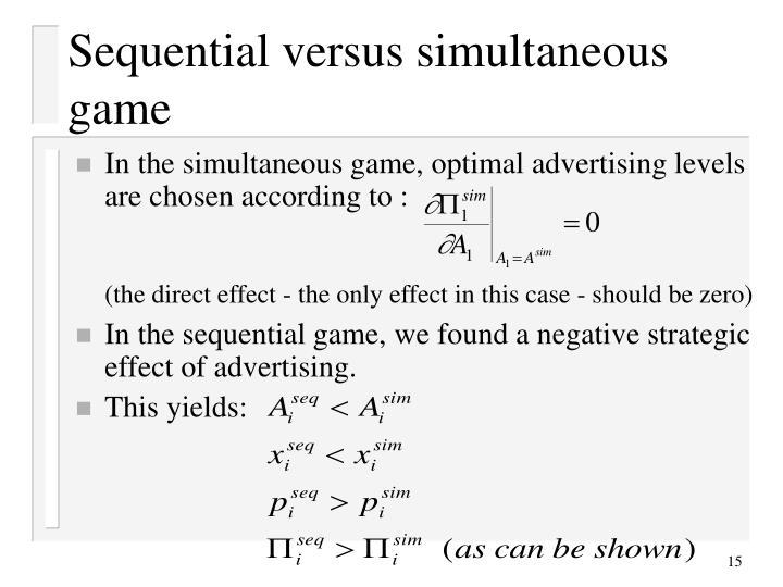 Sequential versus simultaneous game