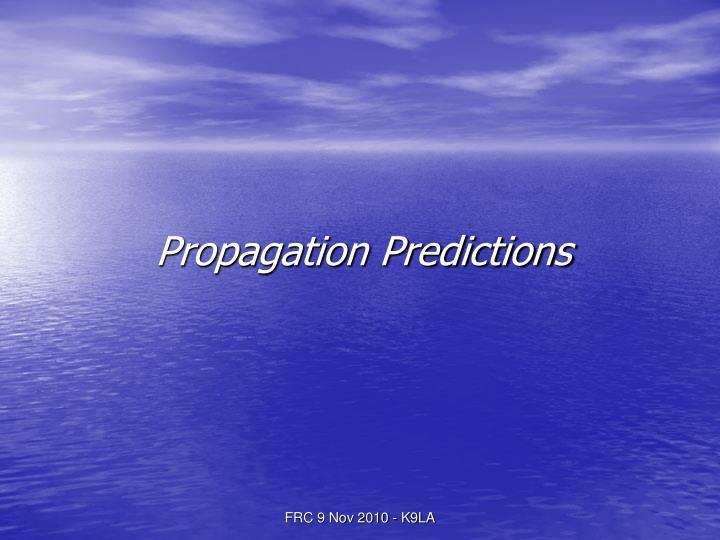Propagation Predictions