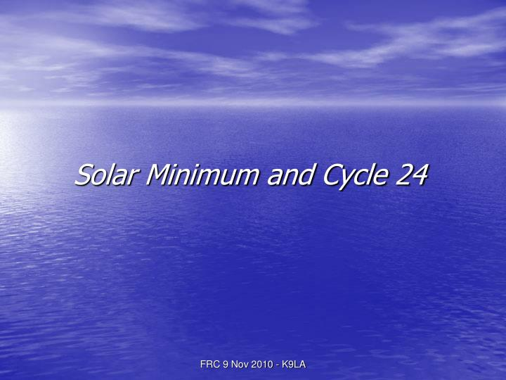 Solar Minimum and Cycle 24