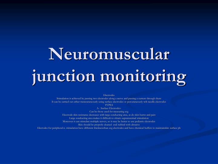 neuromuscular junction monitoring n.