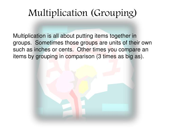 Multiplication (Grouping)
