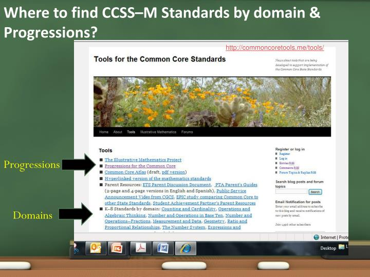 Where to find CCSS–M Standards by domain & Progressions?