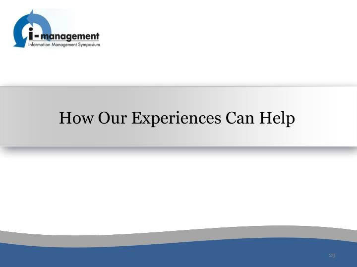 How Our Experiences Can Help
