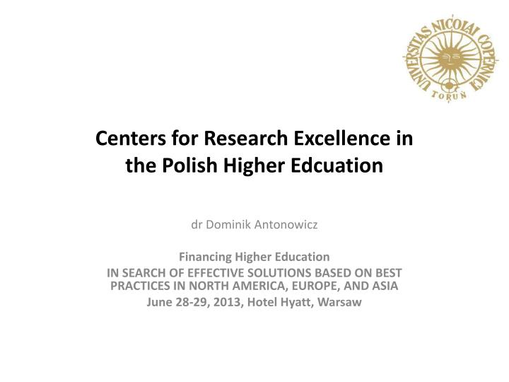 centers for research excellence in the polish higher edcuation n.