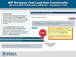 mip revisions task lead role functionality receive bfe publication affidavit complete task