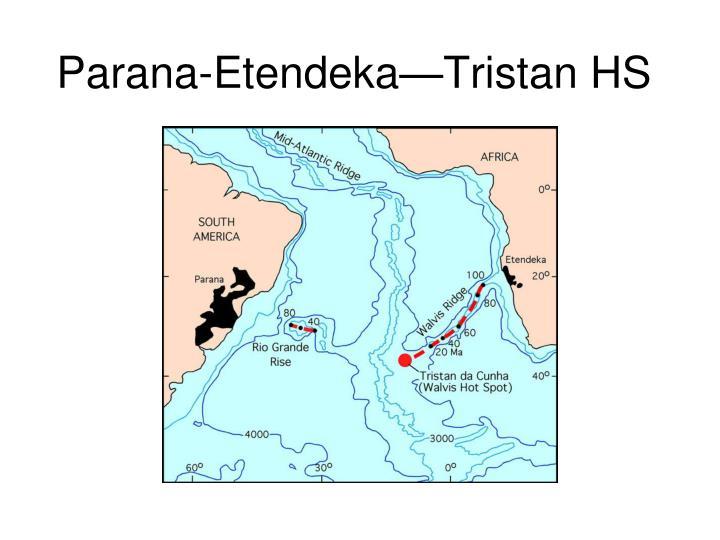 Parana-Etendeka—Tristan HS