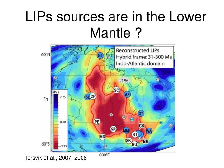 LIPs sources are in the Lower Mantle ?
