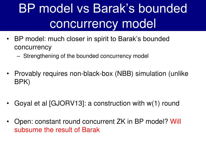 BP model vs Barak's bounded concurrency model
