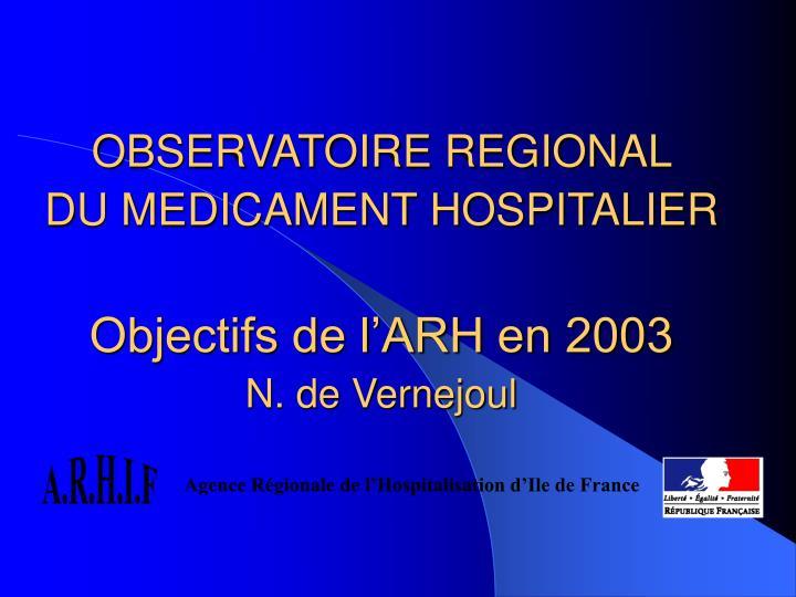 Observatoire regional du medicament hospitalier objectifs de l arh en 2003 n de vernejoul