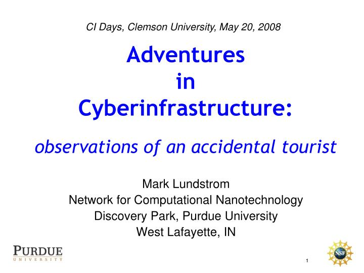 adventures in cyberinfrastructure observations of an accidental tourist n.