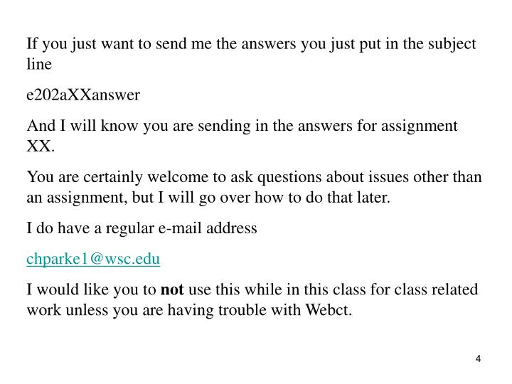 If you just want to send me the answers you just put in the subject line