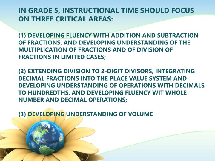 In Grade 5, instructional time should focus on three critical areas: