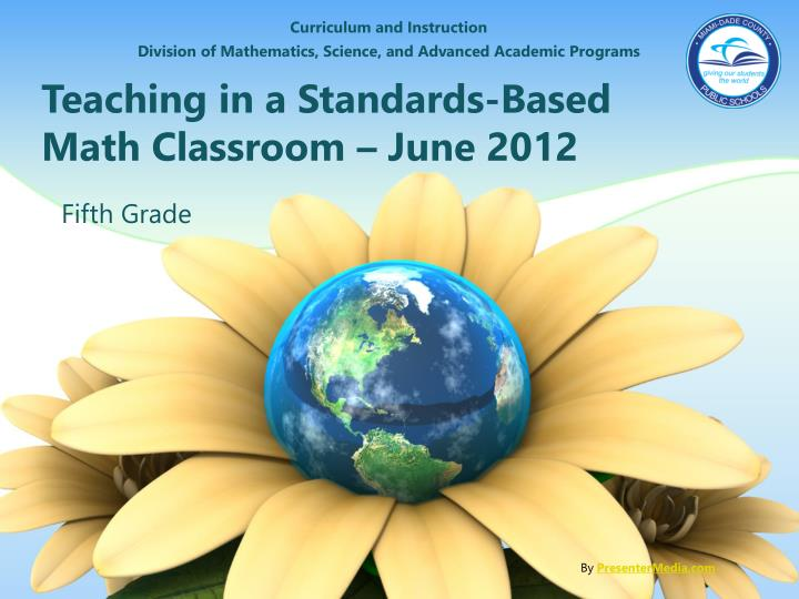 Teaching in a standards based math classroom june 2012