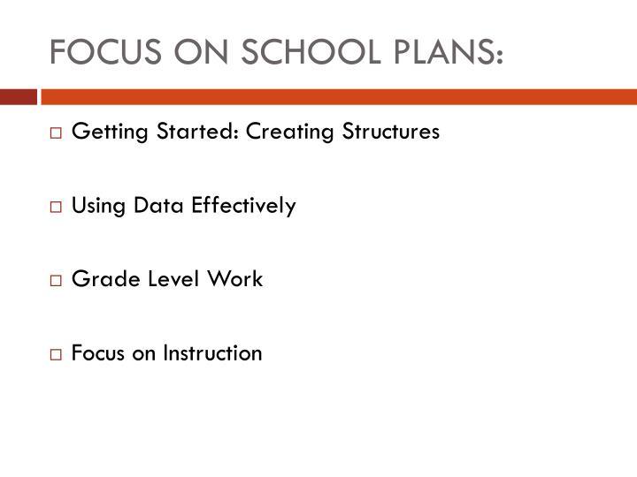 FOCUS ON SCHOOL PLANS: