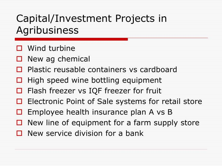 Capital/Investment Projects in Agribusiness