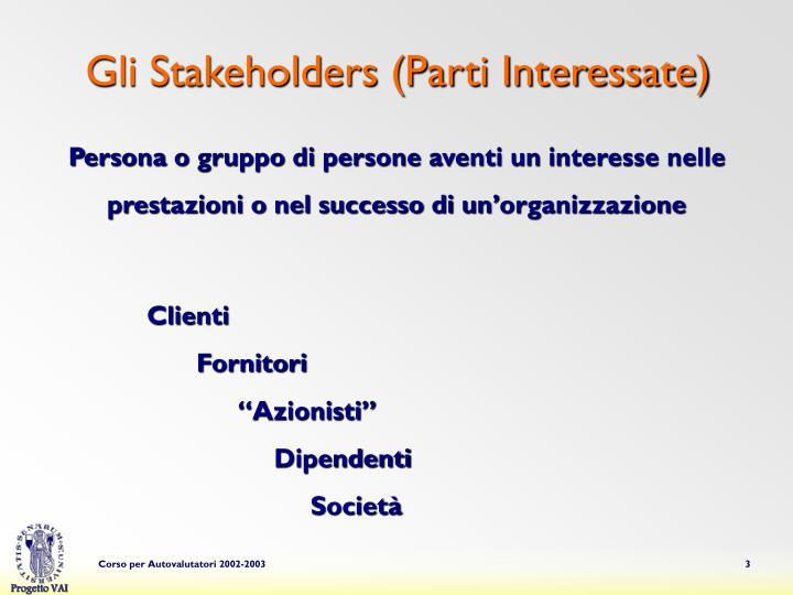 Gli stakeholders parti interessate