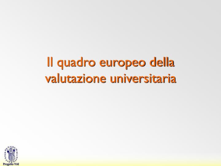 Il quadro europeo della valutazione universitaria