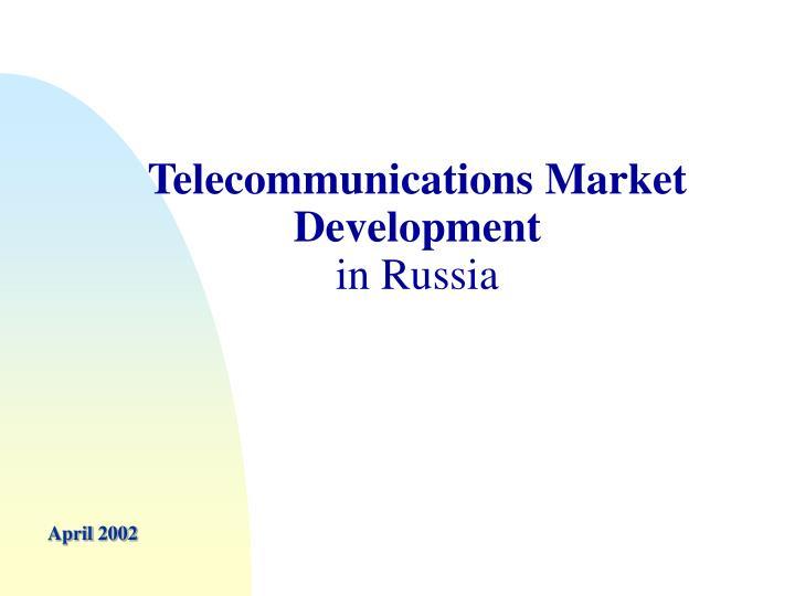 Telecommunications market development in russia