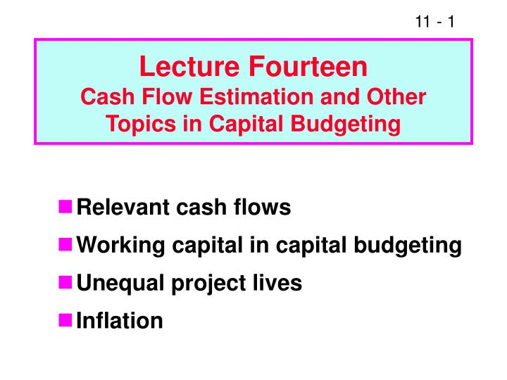 lecture fourteen cash flow estimation and other topics in capital budgeting n.