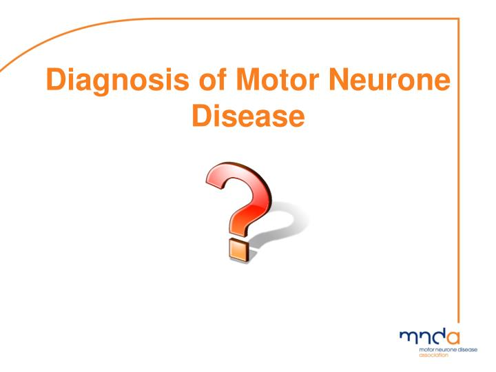 Diagnosis of Motor Neurone Disease
