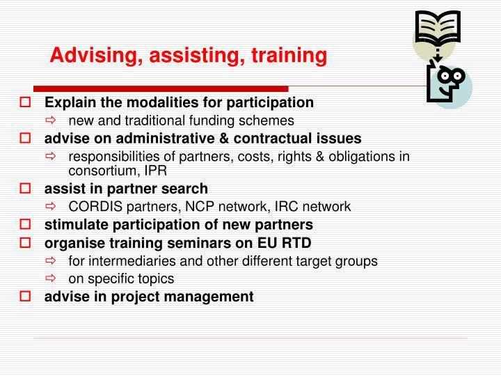 Advising, assisting, training