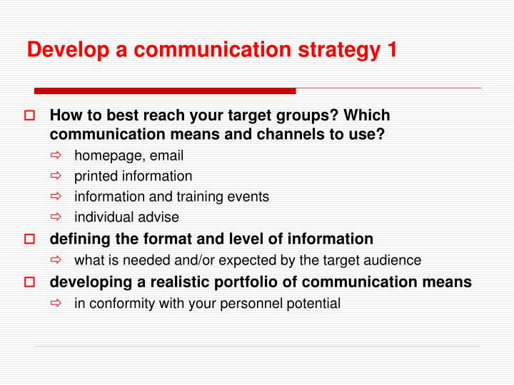 Develop a communication strategy 1