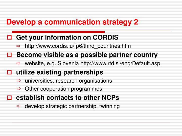 Develop a communication strategy 2