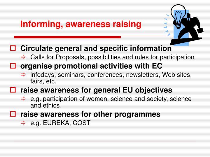 Informing, awareness raising