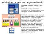 arhitectura procesoare de generatia a 6