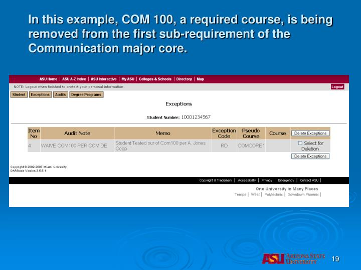 In this example, COM 100, a required course, is being removed from the first sub-requirement of the Communication major core.
